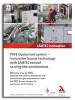 PAVE equipment system - innovative burner technology with LAMTEC control serving the environment.